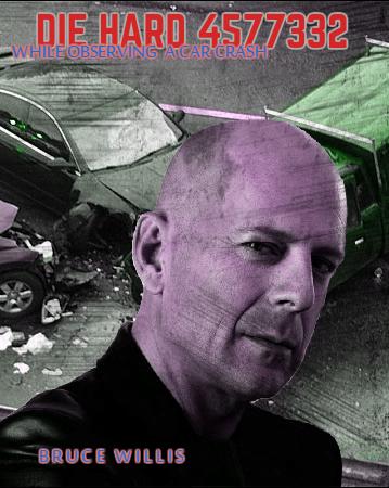 John McClane'in yolda gerçekleşen bir kazayı izlerken kaza yapıp öldüğü versiyonun afişi