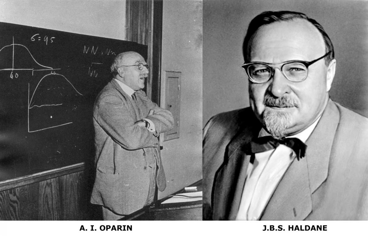 20. yüzyılın dahileri arasında görülen, canlılığın cansızlıktan nasıl evrimleşmiş olabileceğine dair ilk somut deneyleri yapan ve fikirleri ileri sürenAlexander Ivanovich Oparin (Rusya) veJohn Burdon Sanderson Haldane (İngiltere).